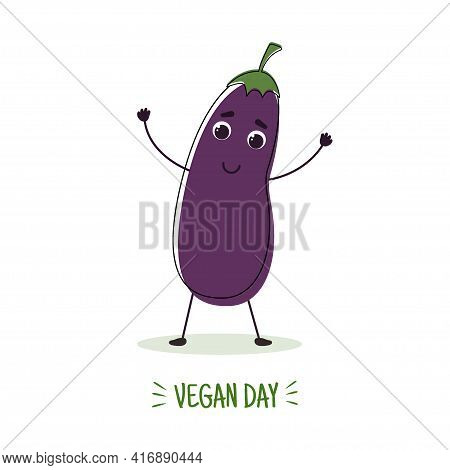 A Smiling Eggplant. Cartoon Hand Drawing Style. Vegan Day. Vegetables For Proper Nutrition. Concept