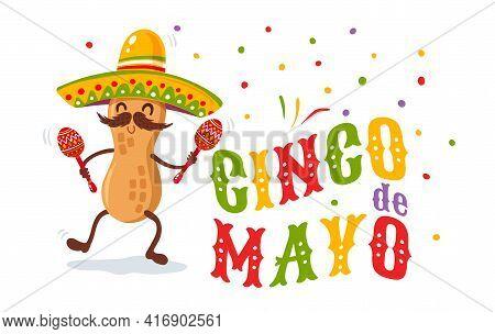 Vector Poster For Cinco De Mayo With Peanut With Mexican Sombrero And Maracas. Cinco De Mayo Festive