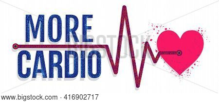 Vector Illustration Of A Red Heart With Pulse And Text Of More Cardio. Heart And Pulse. Cardio Heart