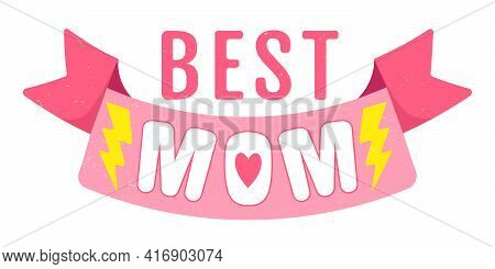 Vector Vintage Logo With Pink Ribbon For Mother's Day. Retro Emblem For Mom. Poster Of Super Mom Wit