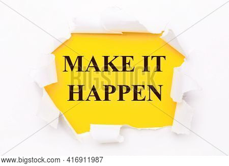 Torn White Paper Lies On A Bright Yellow Background With The Text Make It Happen
