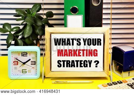 What's Your Marketing Strategy. Planning To Achieve A Sustainable Competitive Advantage And Search F