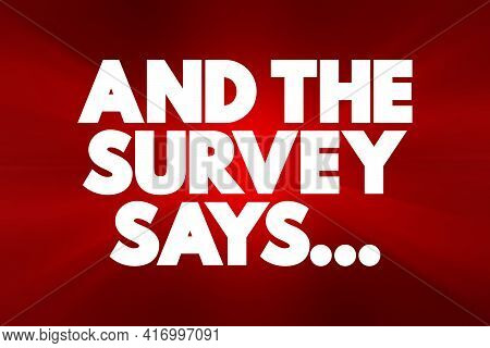 And The Survey Says... Text Quote, Concept Background
