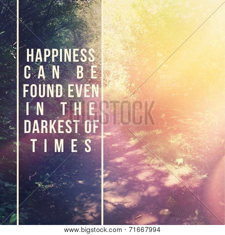 Inspirational Typographic Quote - Happiness can be found even in the darkest of times