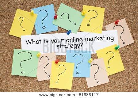 What is your online marketing strategy