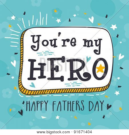 Vintage greeting card design for Happy Father's Day celebrations with funky text 'You're My Hero' on hearts decorated blue background.