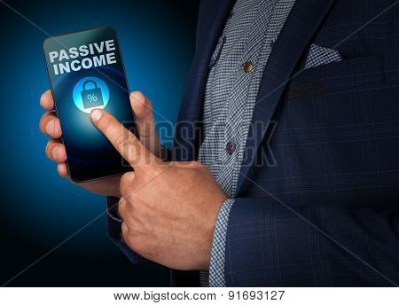 Businessman Presses A Button Touch Screen Passive Income Smatrfona. Business, Technology, Internet A