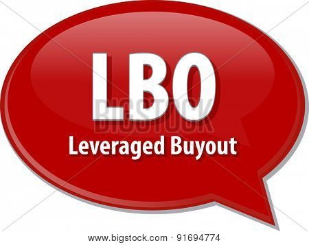 word speech bubble illustration of business acronym term LBO Leveraged Buyout