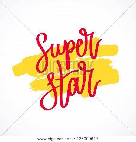 Quote Superstar. Fashionable calligraphy. Vector illustration on white background with a smear of yellow ink. Motivation and inspiration. Elements for design