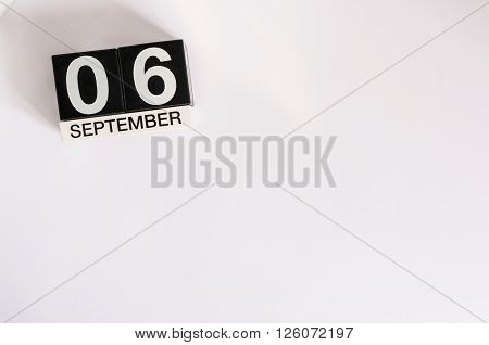 September 6th. Image of september 6 calendar on background. Autumn day. Empty space