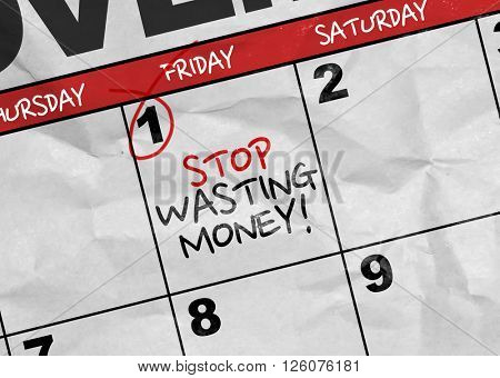 Concept image of a Calendar with the text: Stop Wasting Money
