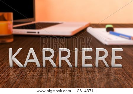 Karriere - german word for career - letters on wooden desk with laptop computer and a notebook. 3d render illustration.