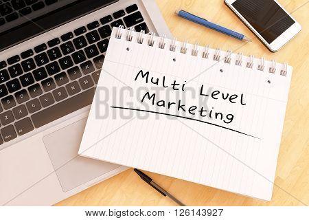 Multi Level Marketing - handwritten text in a notebook on a desk - 3d render illustration.