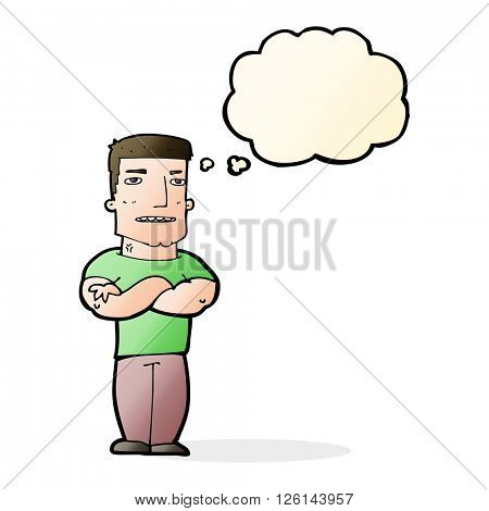 cartoon tough guy with folded arms with thought bubble