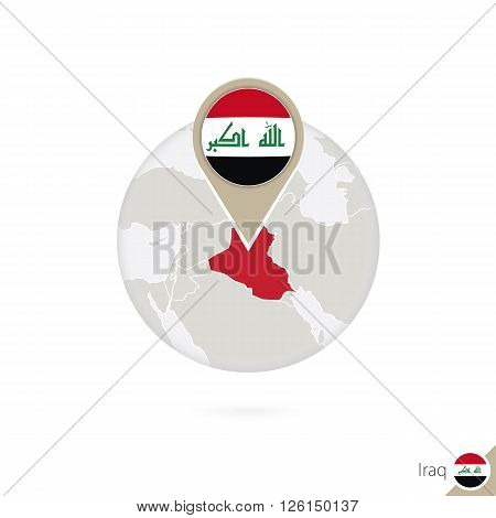 Iraq Map And Flag In Circle. Map Of Iraq, Iraq Flag Pin. Map Of Iraq In The Style Of The Globe.