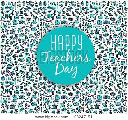 Teachers day. School doodles Supplies. Composition for Teachers day. Hand Drawn Vector Illustration for Teachers day .Design Elements