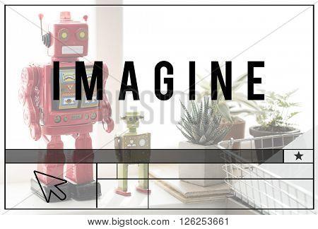 Imagine Expect Robotic Dream Big Concept