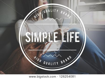 Simple Life Balance Happiness Lifestyle Mind Concept