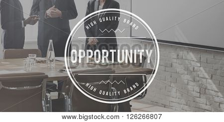 Opportunity Chance Choice Decision Occasion Opportunities Concept
