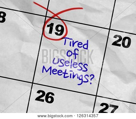 Concept image of a Calendar with the text: Tired of Useless Meetings?