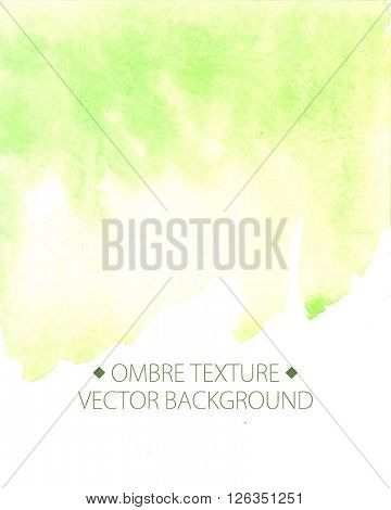 Hand drawn ombre texture. Watercolor painted light green background with white space for text. Vector illustration for wedding, birhday, greetings cards, web, print, scrapbooking.