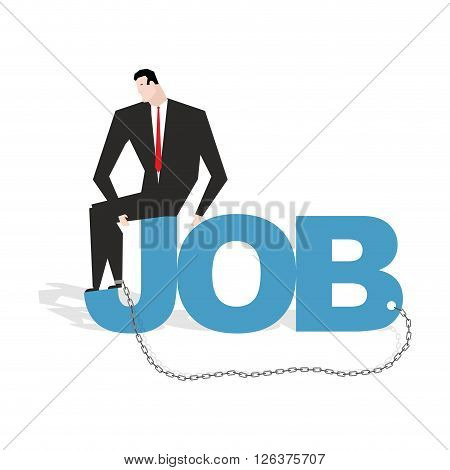 Businessman And Work. Sad Man Chained To Work. Dependence On Labor Relations. Manager In Captivity,