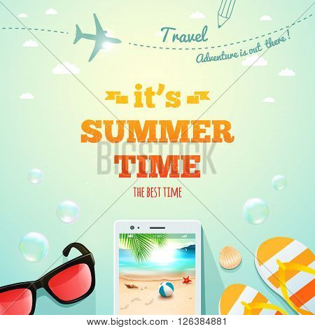 Summer poster. Its Summer Time typographic inscription with summer accessories. Summer traveling. Summer background