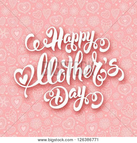 Mothers Day Lettering Calligraphic Design on Doodle Hand Drawn Background. Happy Mothers Day Inscription. Vector Illustration For Greeting Card and Other Print Templates.