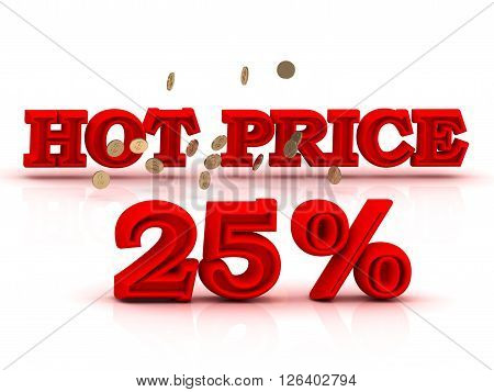 25 PERSENT HOT PRICE business icon red keywords isolated on white background
