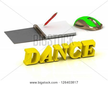 DANCE bright yellow volume letter and textbooks and computer mouse on white background