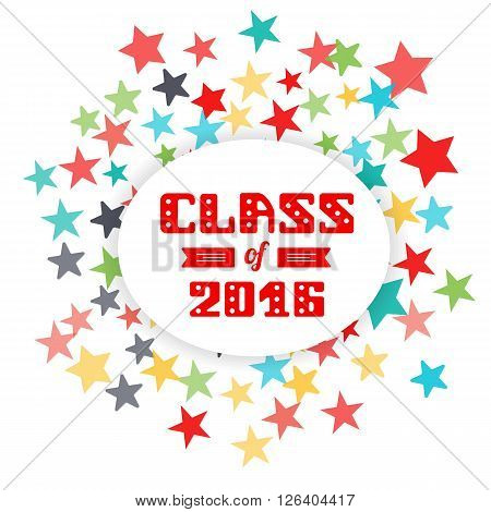 Class of 2016. High School Graduate College Graduate. fireworks background of stars. Vector lettering
