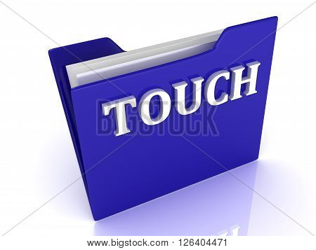 TOUCH bright white letters on a blue folder on a white background