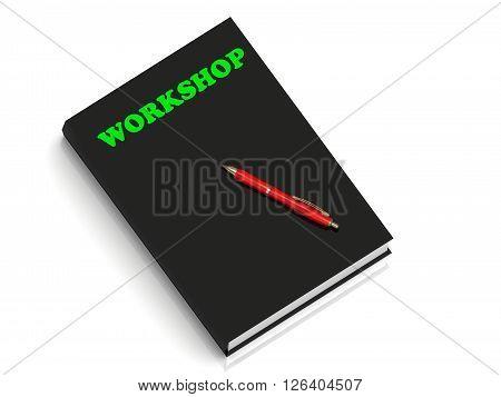 WORKSHOP- inscription of green letters on black book on white background