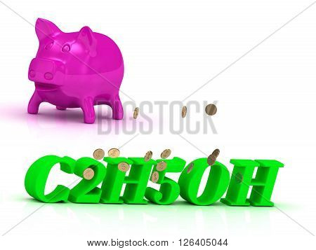C2H5OH bright word many monets money pink piggy on white background