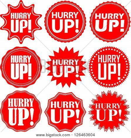 Hurry Up Label Set. Hurry Up Sticker Set. Hurry Up. Vector Illustration