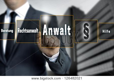 Anwalt (in German Lawyer, Attorney, Help, Advice) Touchscreen Is Operated By Businessman