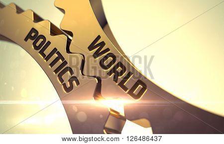 Golden Cogwheels with World Politics Concept. World Politics on the Mechanism of Golden Gears. World Politics on the Mechanism of Golden Metallic Gears with Glow Effect. World Politics - Concept. 3D.