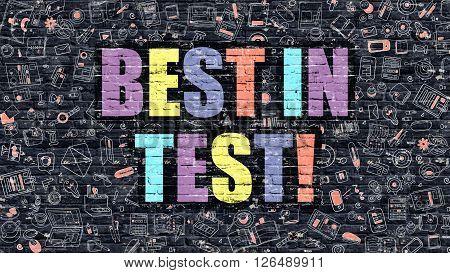 Best in Test Concept. Best In Test Drawn on Dark Wall. Best in Test in Multicolor. Best in Test Concept. Modern Illustration in Doodle Design of Best in Test.
