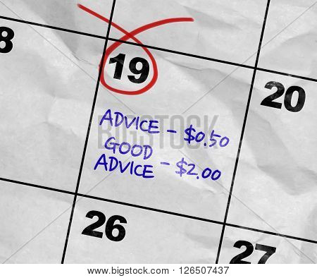 Concept image of a Calendar with the text: Advice = $0.50 / Good Advice = $2.00