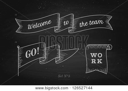 Set of old vintage ribbon banners and drawing in engraving style with inscription Welcome to the team, Go and Work on a black chalkboard background. Hand drawn design element. Vector Illustration