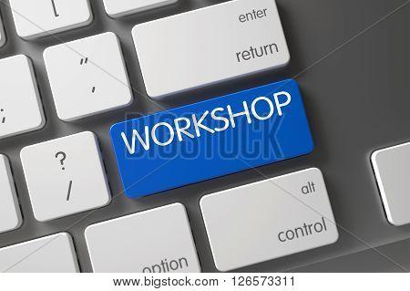 Blue Workshop Key on Keyboard. Workshop Concept Modern Keyboard with Workshop on Blue Enter Button Background, Selected Focus. Workshop CloseUp of White Keyboard on Laptop. 3D Illustration.