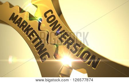 Conversion Marketing - Illustration with Lens Flare. Conversion Marketing - Technical Design. Conversion Marketing on Mechanism of Golden Metallic Gears. 3D.