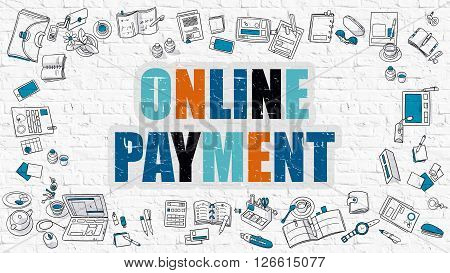 Online Payment Concept. Multicolor Inscription on White Brick Wall with Doodle Icons Around. Modern Style Illustration with Doodle Design Icons. Online Payment on White Brickwall Background.