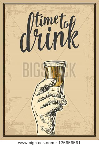 Male hand holding a shot of alcohol drink. Vintage vector engraving illustration for label poster invitation to a party. Time to drink. Old paper beige background