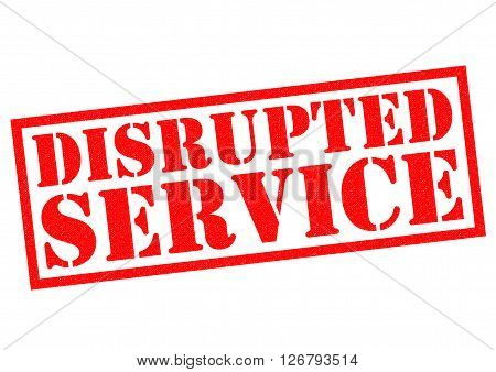 DISRUPTED SERVICE red Rubber Stamp over a white background.