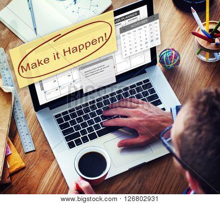 Make it Happen Change Effect Impact Proactive Concept