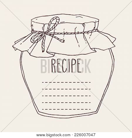 Vector Hand Drawn Illustration With Vintage Jam Jar Recipe Template. Contour Sketch In Brown Isolate