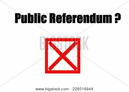 Public Referendum - Not Ever.concept Of Illustration On Public Referendum - We Say No.