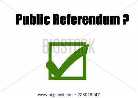 Public Referendum - We Say Yes.concept Of Illustration On Public Referendum - We Say Yes.
