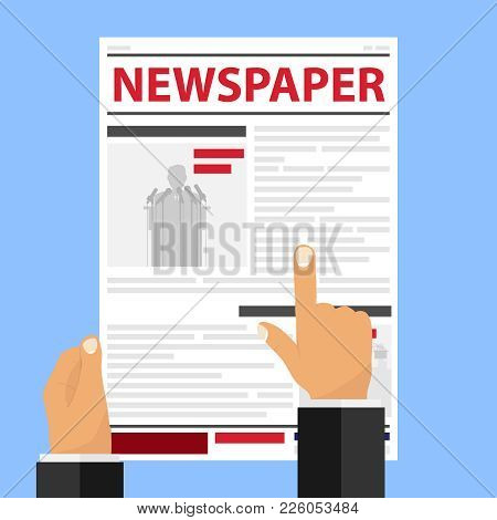 Hands Are Holding A Newspaper. A Man Reads A Newspaper And Points A Finger At The Line. Flat Design,